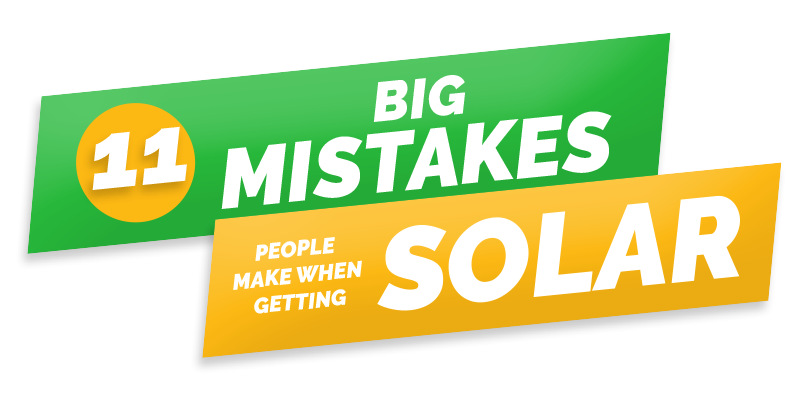 11 Big Mistakes People Make Getting Solar & Problems With Solar Panels