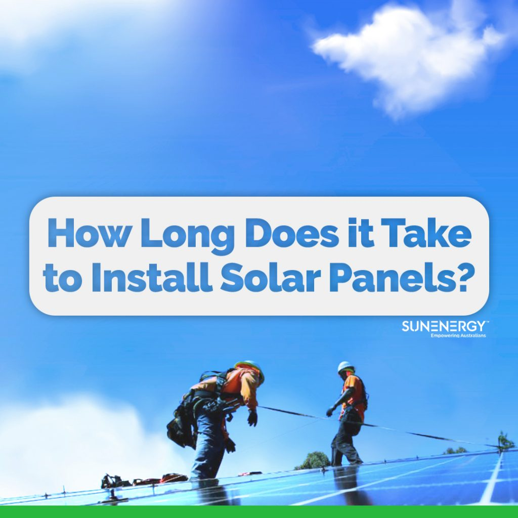 How long does it take to install solar panels sunenergy